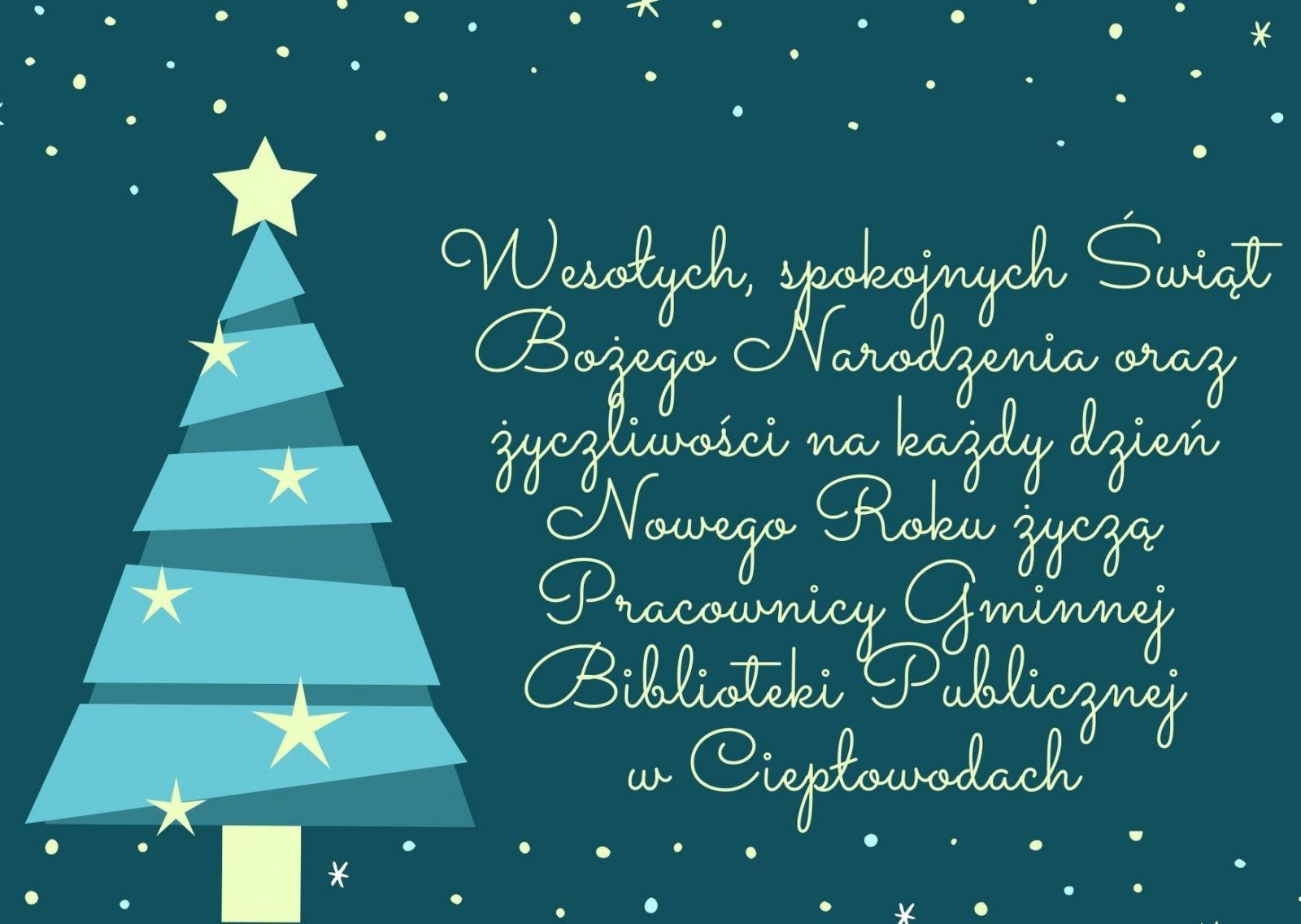 Wesołych, spokojnych Świąt Bożego Narodzenia oraz życzliwości na każdy dzień Nowego Roku życzą Pracownicy Gminnej Biblioteki Publicznej w Ciepłowodach.